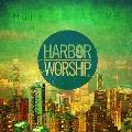Harbor Worship